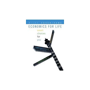 Economics for Life: Smart Choices for You, First Edition with MyEconLab, New Book (9780321632029)