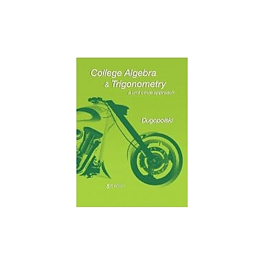 College Algebra and Trigonometry: A Unit Circle Approach (5th Edition)