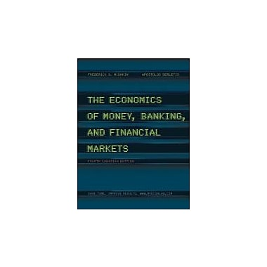 The Economics of Money, Banking and Financial Markets, Fourth Canadian Edition, with MyEconLab (4th Edition)