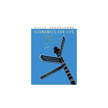 Economics for Life: Smart Choices for All? with MyEconLab, Used Book (9780321675590)