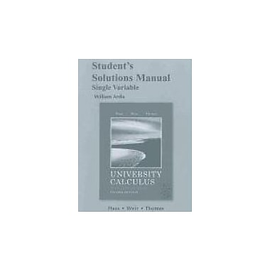Student's Solutions Manual for University Calculus, Early Transcendentals, Single Variable, Used Book (9780321694621)