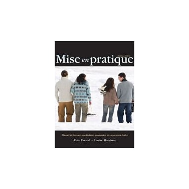 Mise en pratique: Manuel de lecture, vocabulaire, grammaire et expression ecrite (6th Edition), New Book (9780321714497)
