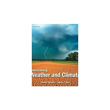 Understanding Weather and Climate (6th Edition), Used Book (9780321769633)