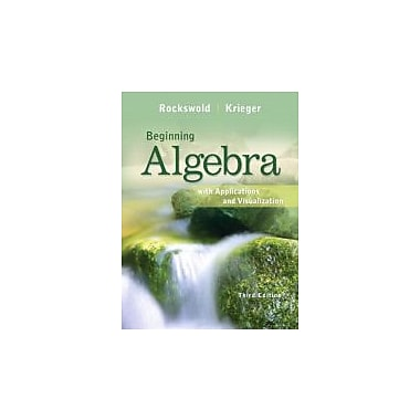 Beginning Algebra with Applications & Visualization (3rd Edition), New Book (9780321773302)
