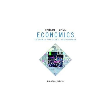 Economics: Canada in the Global Environment, Eighth Edition with MyEconLab (8th Edition), New Book (9780321808394)