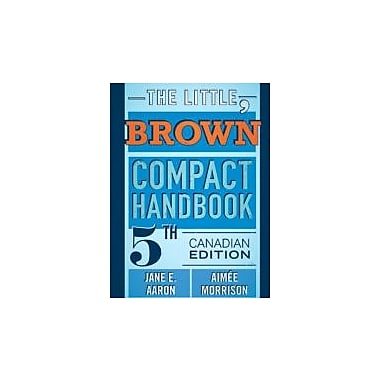 The Little, Brown Compact Handbook, Fifth Canadian Edition with MyCanadianCompLab (5th Edition)