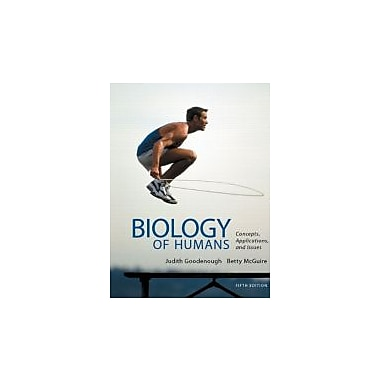 Biology of Humans: Concepts, Applications, and Issues (5th Edition), New Book (9780321821713)