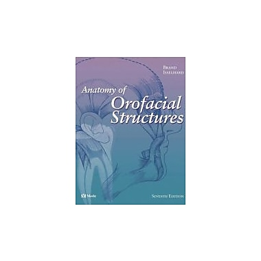 Anatomy of Orofacial Structures, 7e (Anatomy of Orofacial Structures (Brand)), New Book (9780323019545)