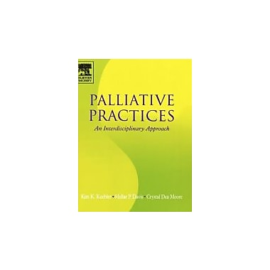 Palliative Practices: An Interdisciplinary Approach, New Book (9780323028219)