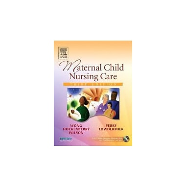 Maternal Child Nursing Care, 3e (Wong, Maternal Child Nursing Care)