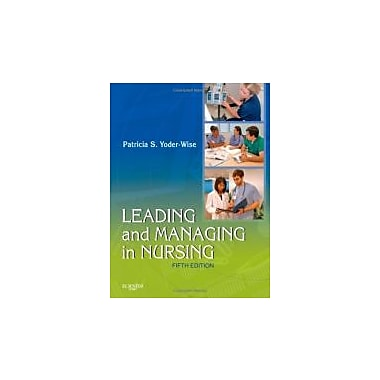 Leading and Managing in Nursing, 5e, Used Book (9780323069779)