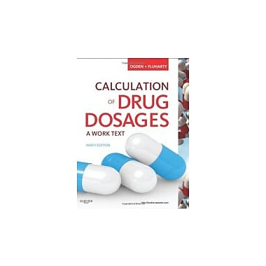 Calculation of Drug Dosages: A Work Text, 9e, New Book (9780323077538)