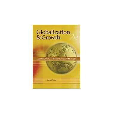 Globalization and Growth: Case Studies in National Economic Strategies