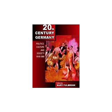 Twentieth-Century Germany: Politics, Culture, and Society 1918-1990, New Book (9780340763315)