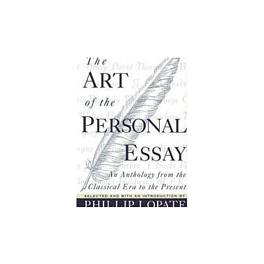 The Art of the Personal Essay: An Anthology from the Classical Era to the Present, New Book (9780385423397)