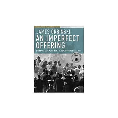 An Imperfect Offering: Humanitarian Action in the Twenty-first Century, New Book (9780385660709)