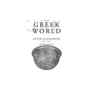 The Greek World After Alexander 323-30 BC (The Routledge History of the Ancient World), New Book (9780415046183)