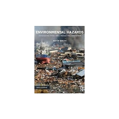 Environmental Hazards: Assessing Risk and Reducing Disaster, New Book (9780415681063)