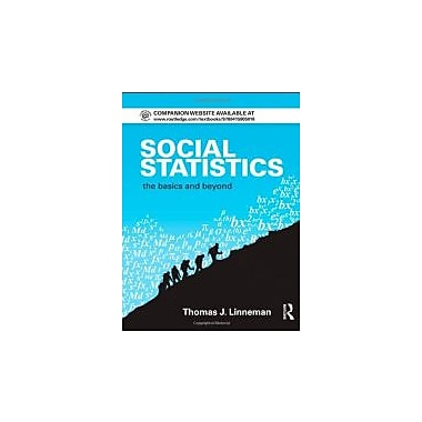 Social Statistics: The Basics and Beyond (Contemporary Sociological Perspectives), Used Book (9780415805018)