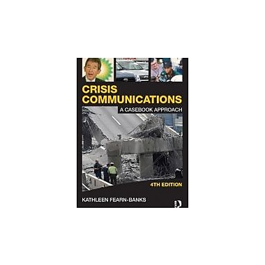 Crisis Communications: A Casebook Approach (Routledge Communication Series), Used Book (9780415880596)