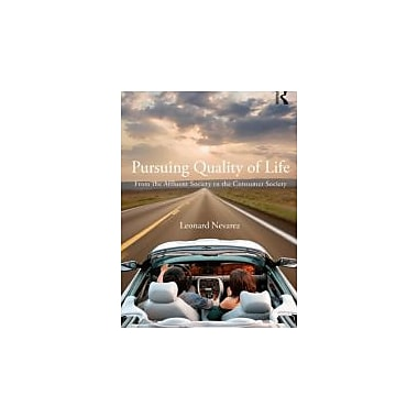 Pursuing Quality of Life: From the Affluent Society to the Consumer Society, Used Book (9780415890137)