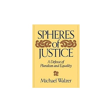 Spheres Of Justice: A Defense Of Pluralism And Equality, Used Book (9780465081899)