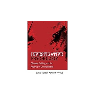 Investigative Psychology: Offender Profiling and the Analysis of Criminal Action, New Book (9780470023976)