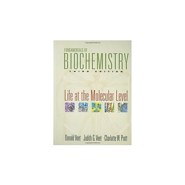 Fundamentals of Biochemistry: Life at the Molecular Level, Used Book (9780470129302)