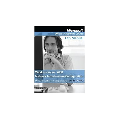 Exam 70-642 Windows Server 2008 Network Infrastructure Configuration, Lab Manual, Used Book (9780470225141)