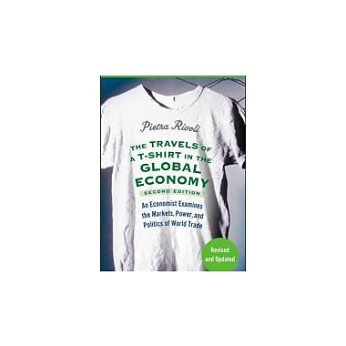 The Travels of a T-Shirt in the Global Economy, New (9780470287163)