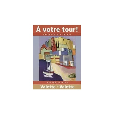 A votre tour! Intermediate French, New Book (9780470424230)