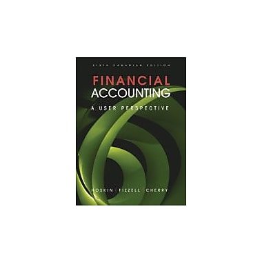 Financial Accounting: A User Perspective 6th Canadian Edition, New Book (9780470676608)