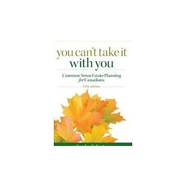 You Can't Take it With You: Common-Sense Estate Planning for Canadians, Used Book (9780470838464)