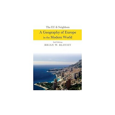The EU and Neighbors: A Geography of Europe in the Modern World, New Book (9780470943403)