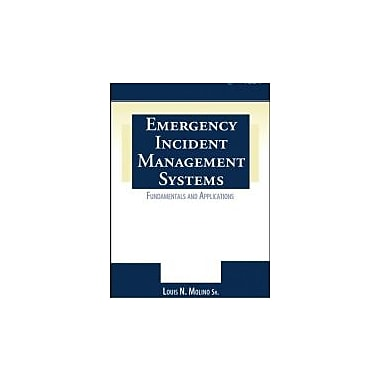 Emergency Incident Management Systems: Fundamentals and Applications, New Book (9780471455646)