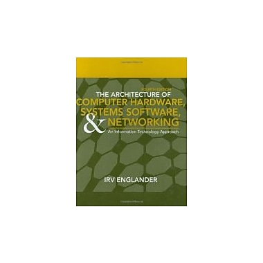The Architecture of Computer Hardware, Systems Software, and Networking: An Information Technology Approach, Used(9780471715429)