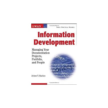Information Development: Managing Your Documentation Projects, Portfolio, and People, New Book (9780471777113)
