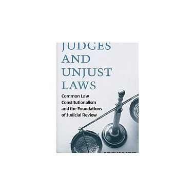 Judges and Unjust Laws: Common Law Constitutionalism and the Foundations of Judicial Review, Used Book (9780472034154)