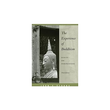 The Experience of Buddhism: Sources and Interpretations (Religious Life in History), New Book (9780495094869)