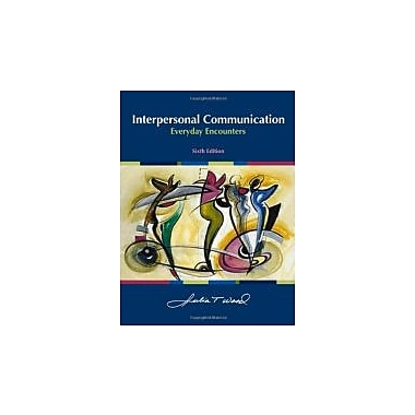 Interpersonal Communication: Everyday Encounters, New Book (9780495567646)