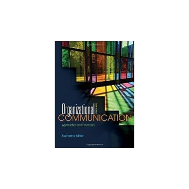 Organizational Communication: Approaches and Processes, Used Book (9780495898320)