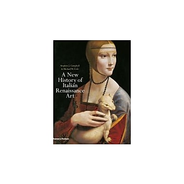 A New History of Italian Renaissance Art. by Stephen J. Campbell, Michael W. Cole, Used Book (9780500238868)