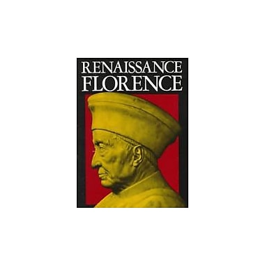 Renaissance Florence, Updated Edition, New Book (9780520046955)