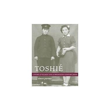 Toshia: A Story of Village Life in Twentieth-Century Japan (9780520240971)