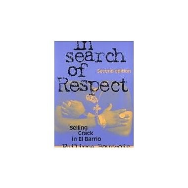 In Search of Respect: Selling Crack in El Barrio (Structural Analysis in the Social Sciences), Used Book (9780521017114)