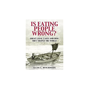 Is Eating People Wrong?: Great Legal Cases and How they Shaped the World, Used Book (9780521188517)