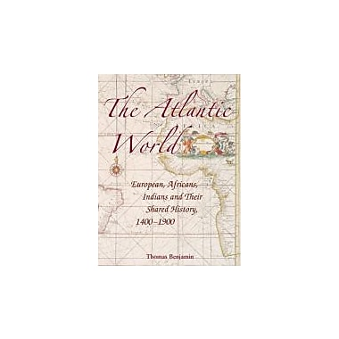The Atlantic World: Europeans, Africans, Indians and Their Shared History, 1400-1900, Used Book (9780521616492)