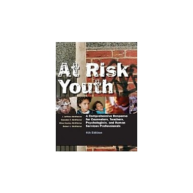 At Risk Youth: A Comprehensive Response for Counselors, Teachers, Psychologists, and Human Services Professionals