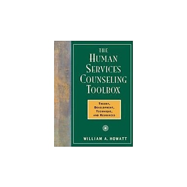 The Human Services Counseling Toolbox: Theory, Development, Technique, and Resources, New Book (9780534359324)