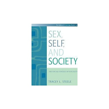 Sex, Self and Society: The Social Context of Sexuality (with InfoTrac) (Wadsworth Sociology Reader), New Book (9780534529437)